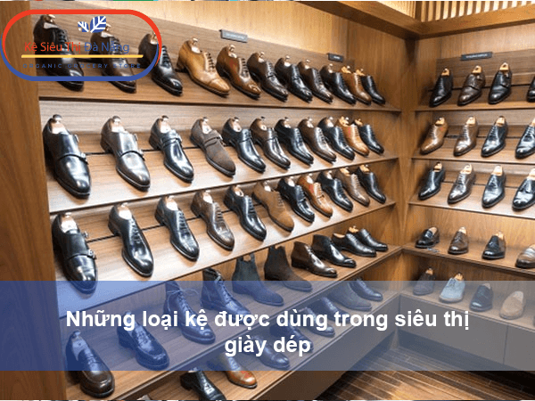 Những loại kệ được dùng trong siêu thị giày dép