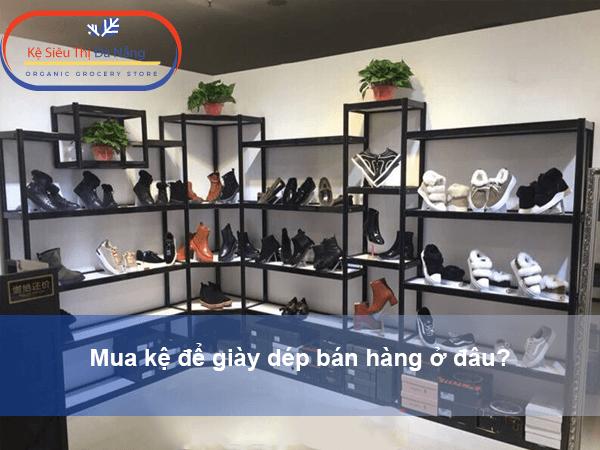 Mua kệ để giày dép bán hàngở đâu?