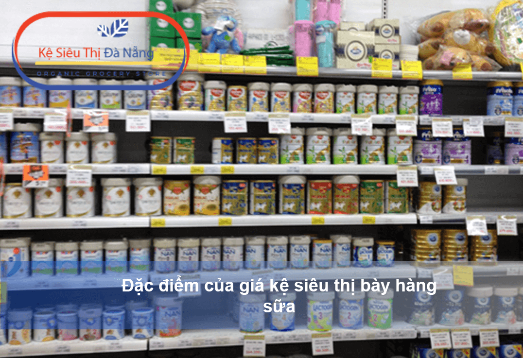 Đặc điểm của giá kệ siêu thị bày hàng sữa