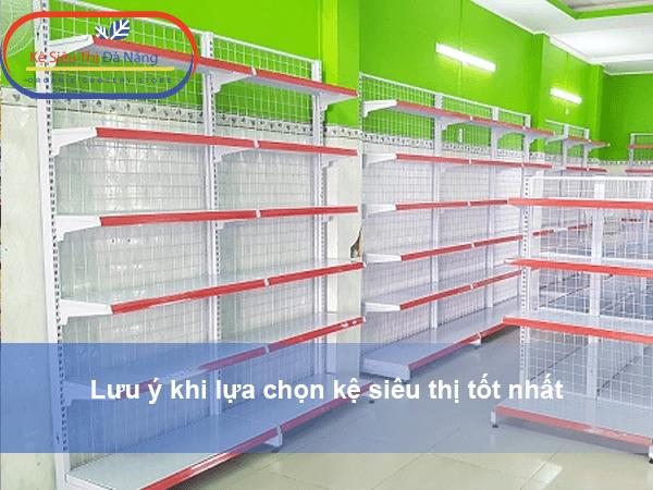 Lưu ý khi lựa chọn kệ siêu thị tốt nhất