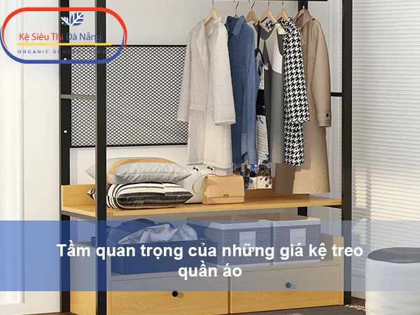 Tầm quan trọng của những giá kệ treo quần áo