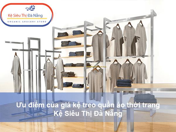 Ưu điểm của giá kệ treo quần áo thời trang Kệ Siêu Thị Đà Nẵng